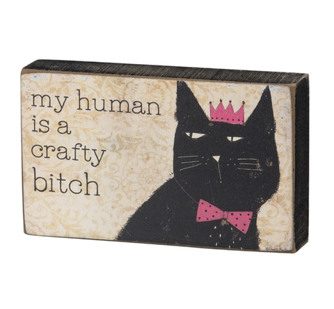 my human is a crafty bitch wall & desktop decor - Funky Cat Emporium