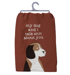 my dog and i talk shit about you tea towel - Funky Cat Emporium