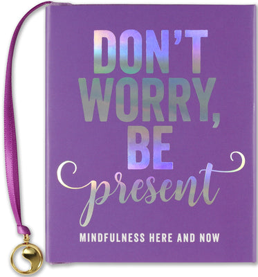 Don't Worry, Be Present Mini Book - Funky Cat Emporium