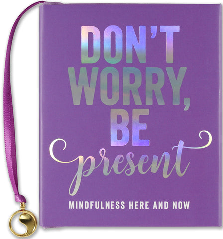 don't worry, be present desktop book - Funky Cat Emporium