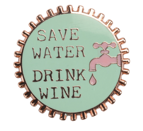save water drink wine enamel pin - Funky Cat Emporium