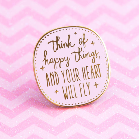 think of happy things enamel pin - Funky Cat Emporium