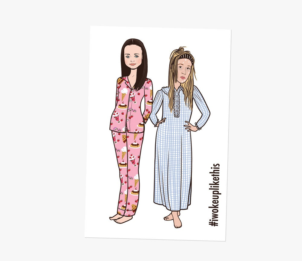 I Woke Up Like This • Gilmore Girls inspired • Postcard