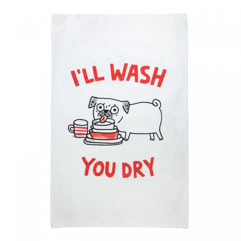 i'll wash you dry pug tea towel - Funky Cat Emporium