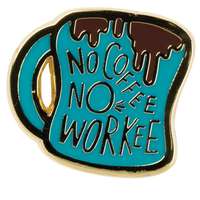 No Coffee No Workee • Enamel Pin & Card Set