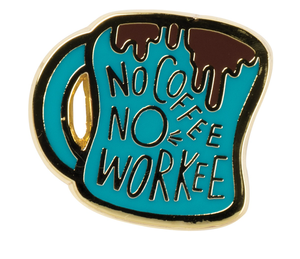 no coffee no workee enamel pin - Funky Cat Emporium