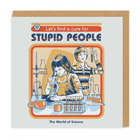 Let's Find a Cure for Stupid People Card