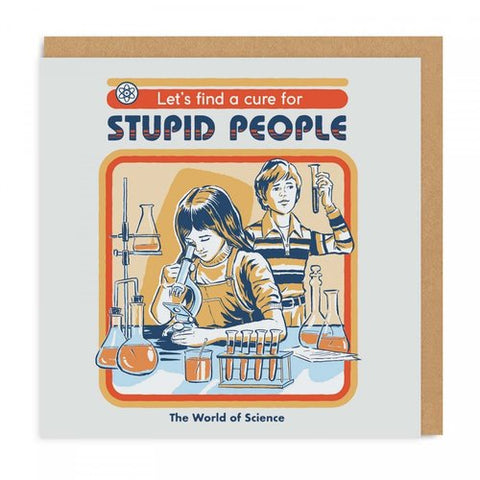 let's find a cure for stupid people card - Funky Cat Emporium
