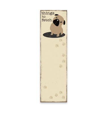 • Things to Fetch Dog • Magnetic List Notepad •