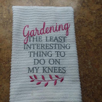 Gardening The Least Interesting Thing to do on My Knees Embroidery Design - Sew What Embroidery Designs