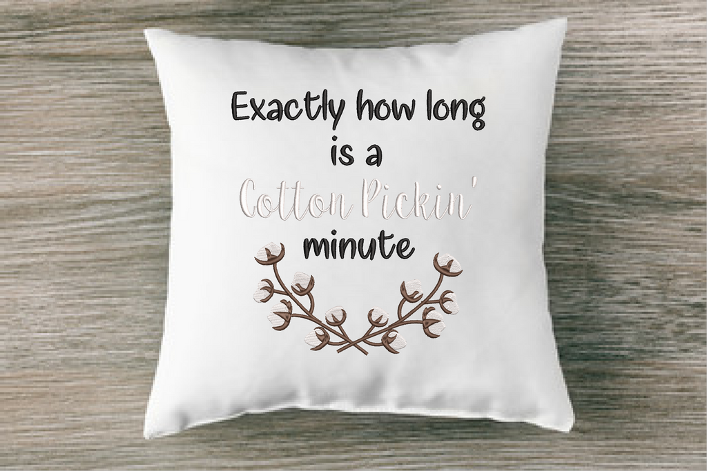 Exactly How Long Is A Cotton Pickin' Minute Embroidery Design - Sew What Embroidery Designs