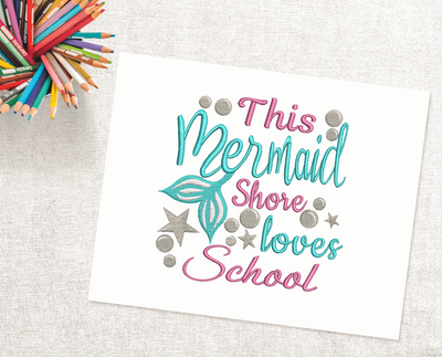 This Mermaid Shore Loves School Embroidery Design