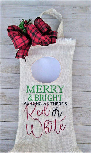 Merry and Bright As Long As There's Red or White Embroidery Design - Sew What Embroidery Designs