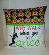 Why Walk When You Can Dance Embroidery Design - Sew What Embroidery Designs