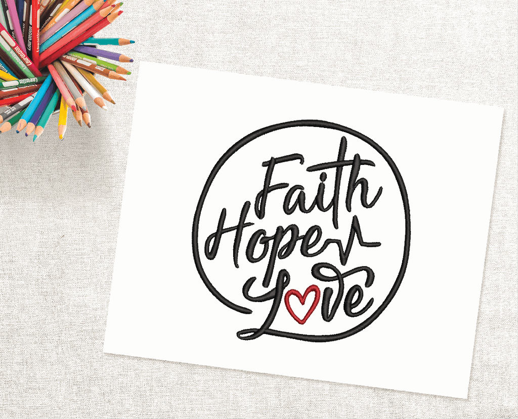 Faith Hope Love Embroidery Design - Sew What Embroidery Designs