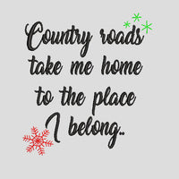 Country Roads Take Me Home to the Place I Belong Christmas Embroidery Design