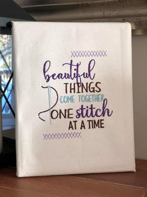 Beautiful Things Come Together One Stitch At A Time Embroidery Design - Sew What Embroidery Designs