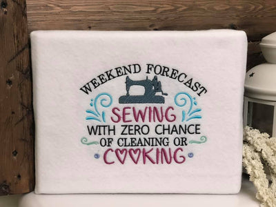 Weekend Forecast, Sewing With Zero Chance of Cleaning or Cooking Embroidery Design - Sew What Embroidery Designs