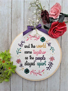 The World Comes Together as The People Stayed Apart Embroidery Design - Sew What Embroidery Designs