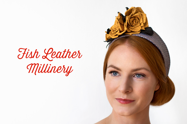 Fish Leather Millinery Guest Course
