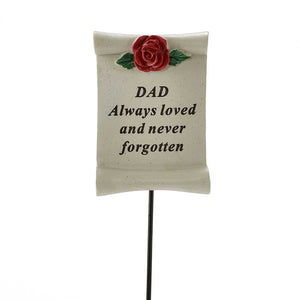 Always Loved Dad Flower Rose Scroll Memorial Remembrance Stick