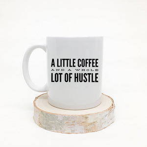 A Little Coffee and a Whole Lot of Hustle