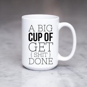 A Big Cup of Get Shit Done