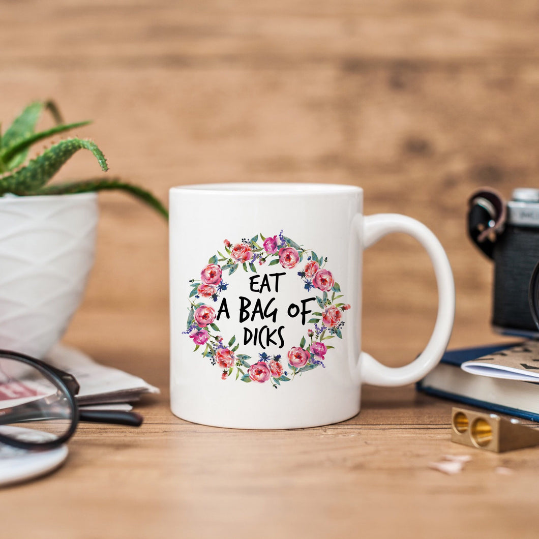Eat a Bag of Dicks Floral Mug