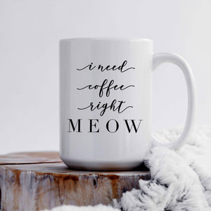 I Need Coffee Right Meow