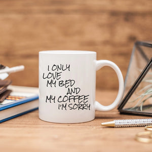 I Only Love My Bed and My Coffee