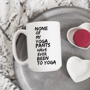None of My Yoga Pants Have Ever Been to Yoga