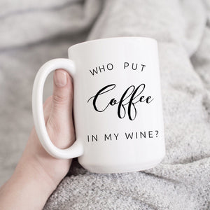 Who Put Coffee in my Wine?