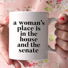 Load image into Gallery viewer, A Woman's Place Feminism Mug