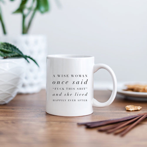 A Wise Woman Once Said Divorce Mug