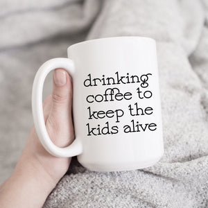 Drinking Coffee to Keep the Kids Alive