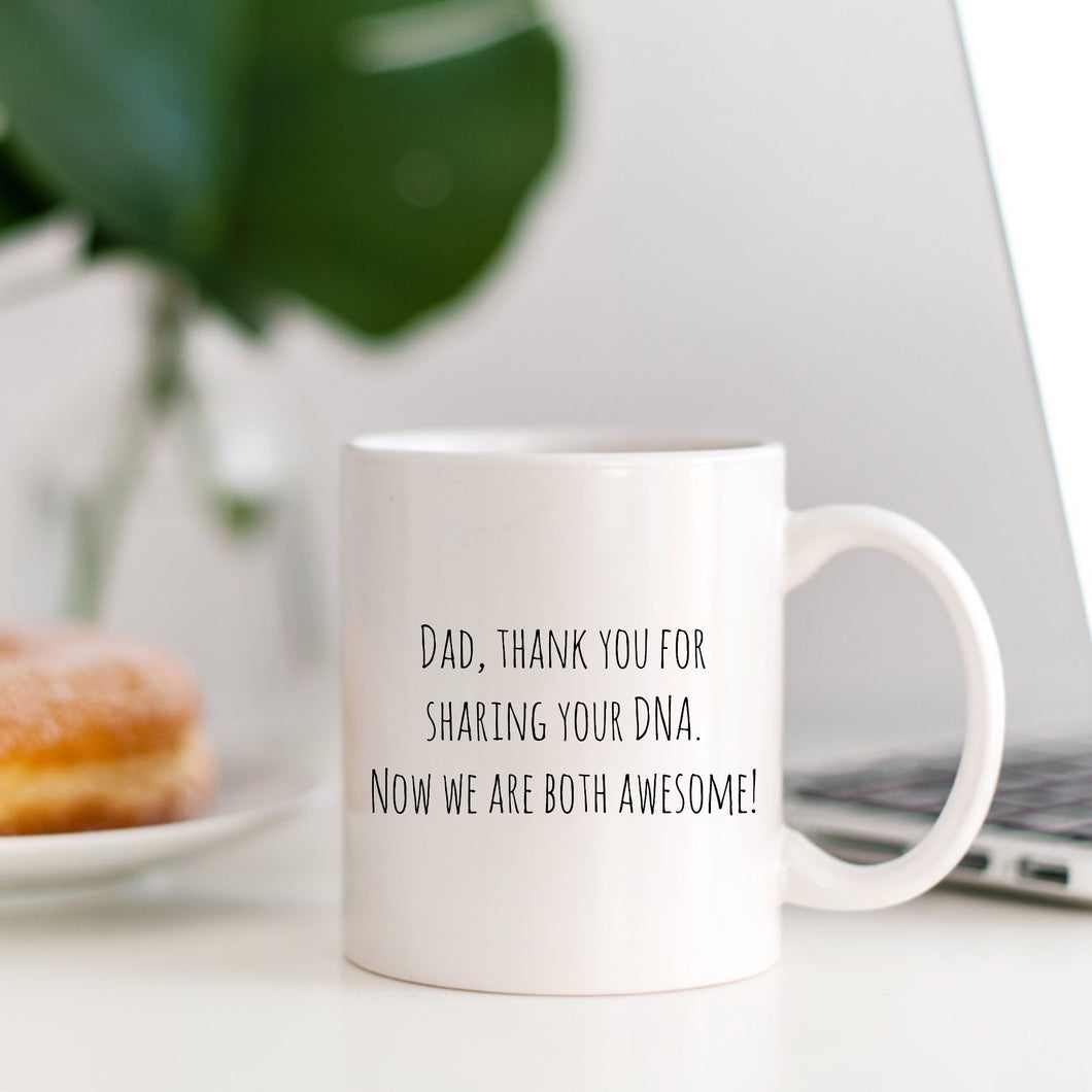 Dad, thank your for sharing your DNA. Now we are both awesome! | Dad Gift Mug