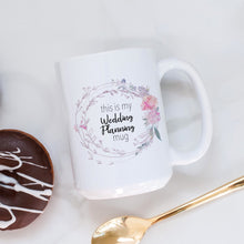 Load image into Gallery viewer, This is my Wedding Planning Mug