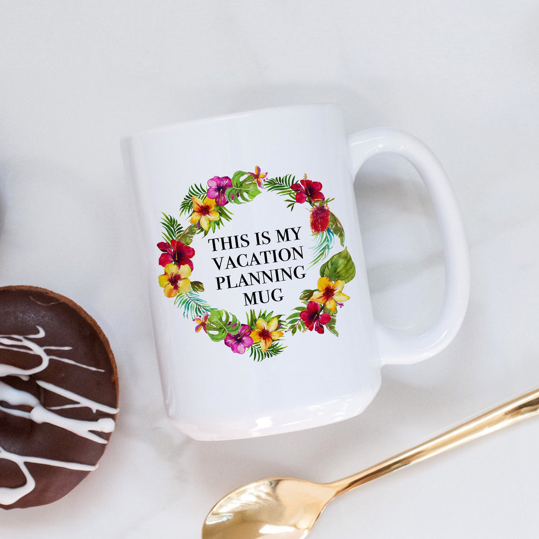 This is my Vacation Planning Mug