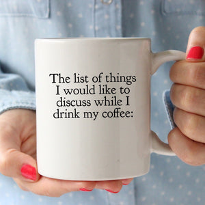 The list of things I would like to discuss before my coffee: