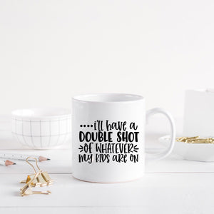 I'll have a double shot of whatever my kids are on