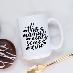 This Mama Needs Some Wine
