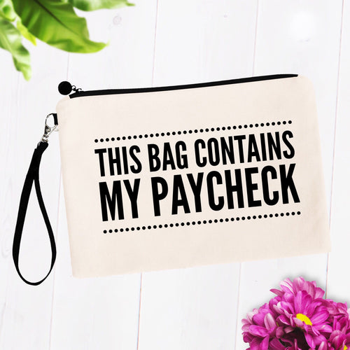 This Bag Contains my Paycheck
