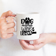 Load image into Gallery viewer, Dog Mother Wine Lover