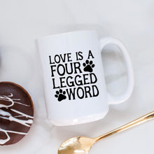 Load image into Gallery viewer, Love is a Four Legged Word