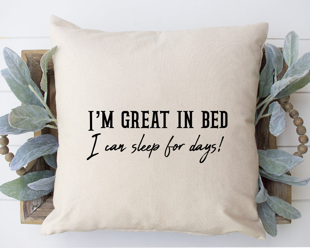 I'm Great in Bed, I can sleep for Days!