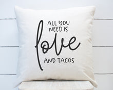 Load image into Gallery viewer, All You Need is Love and Tacos