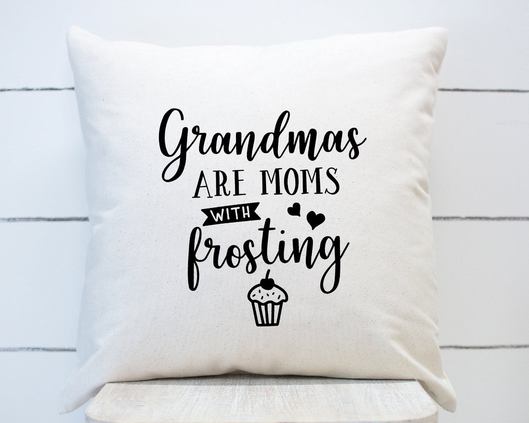 Grandmas are Moms with Frosting