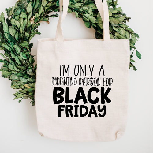 I'm only a morning person for Black Friday