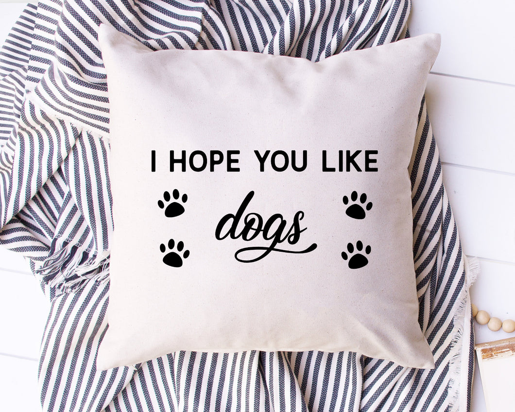 I hope you like dogs