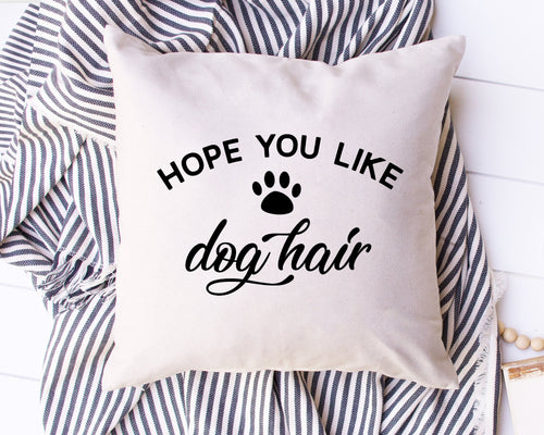Hope You Like Dog Hair